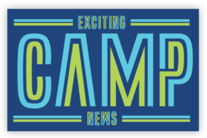 Exciting Camp News