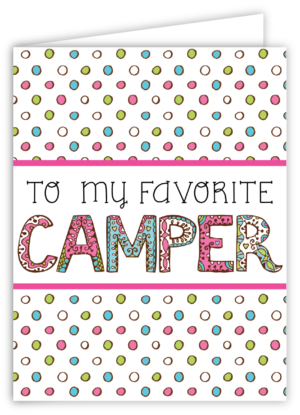 To My Favorite Camper Greeting Card