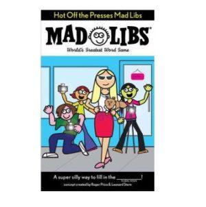 Mad Libs Hot Off The Presses