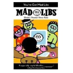 Mad Libs You've Got Mad Libs