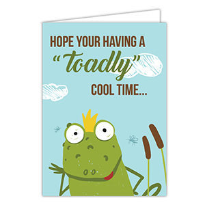 "Hope You're Having a ""Toadly"" Cool Time… Card"